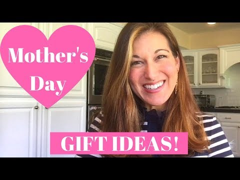 Mother's Day Gift Ideas 2018!  Find the *Perfect* Present for Mom