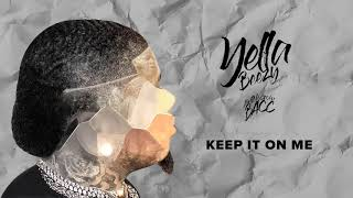 """Yella Beezy - """"Keep It On Me"""" (Official Audio"""
