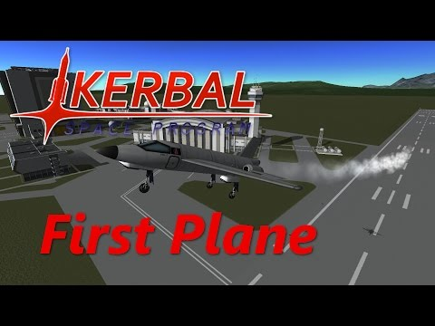 Kerbal Space Program: First Plane Tutorial Updated