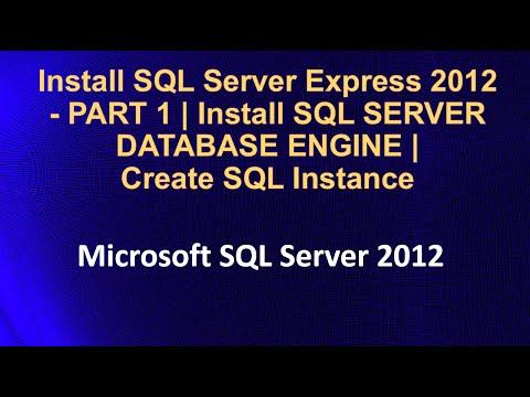 Install SQL Server Express 2012 - PART 1 | Install SQL SERVER DATABASE ENGINE | Create SQL Instance