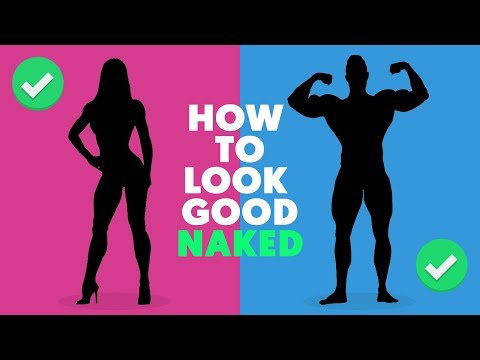 How To Look Good Naked
