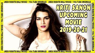Kriti Sanon Upcoming Movies 2019, 2020 and 2021