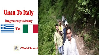 Most Dangrous way unan to italy dangrous way to jurney from forest
