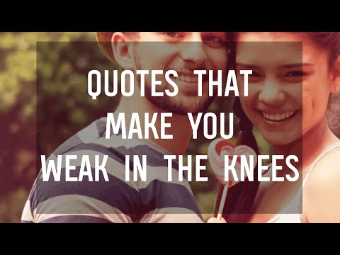 8 Quotes That Will Make You Weak in the Knees