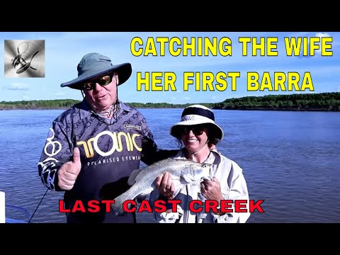 Trying to Catch The Wife Her First Barra  at LAST CAST CREEK Darwin NT |TheHookandTheCook