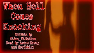 When Hell Comes Knocking [Creepypasta Reading]
