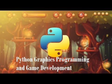 Python Graphics Programming and Game Development