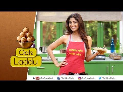 Oats Laddu   Shilpa Shetty Kundra   Healthy Recipes   The Art Of Loving Food