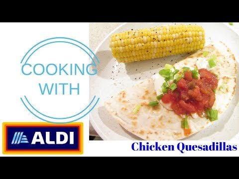 Chicken Quesadillas ~ Cooking with ALDI