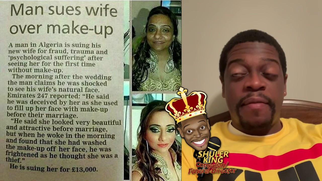 Shuler King - Man Sues Wife Over Makeup!!!