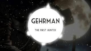 Bloodborne OST - Gehrman, the first hunter (lower tone)