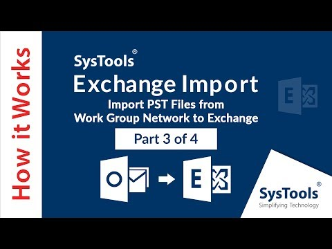 SysTools Exchange Import - Importing PST Files from Work Group Network to Exchange Server Mailbox