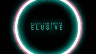 Black Sun Empire - Elusive