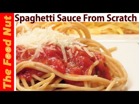 Homemade Spaghetti Sauce Recipe From Scratch - How To Make Pasta Sauce With Tomatoes | The Food Nut