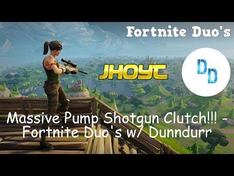 Massive Pump Shotgun Clutch!!! - Fortnite Duo's w/ Dunndurr