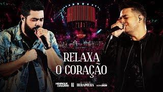 Henrique e Juliano - RELAXA O CORAÇÃO - DVD Ao Vivo No Ibirapuera
