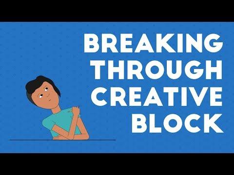 Breaking Through Creative Block