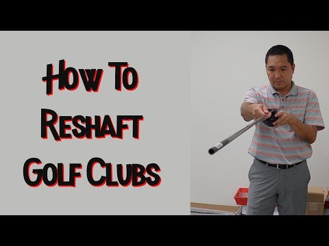 How To Reshaft Golf Clubs