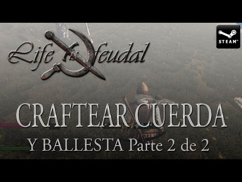Life is Feudal: Your Own   Craftear Cuerda y Ballesta   2/2 + Crafteo de Light Leather Armor