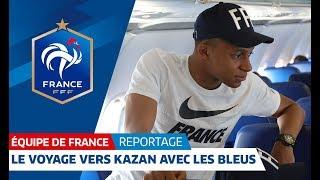Equipe de France : Le voyage des Bleus d'Istra à Kazan I FFF 2018