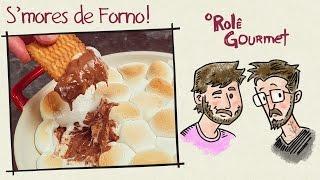 S'mores de Forno, Que Sonho!