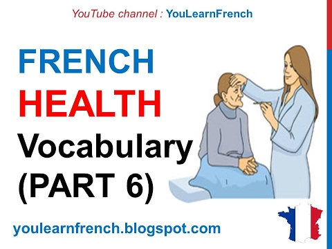 French Lesson 256 - HEALTH Illness Medical French Vocabulary Expressions (PART 6) At the doctor