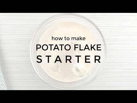 How to Make Potato Flake Starter