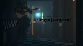 [FNAF SFM] Salvaged (Acoustic)