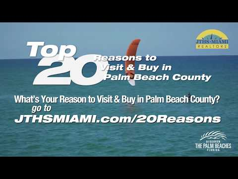 Top 20 Reasons to Visit & Buy in Palm Beach County