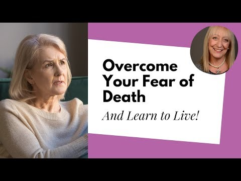 6 Positive Ways to Overcome a Fear of Death