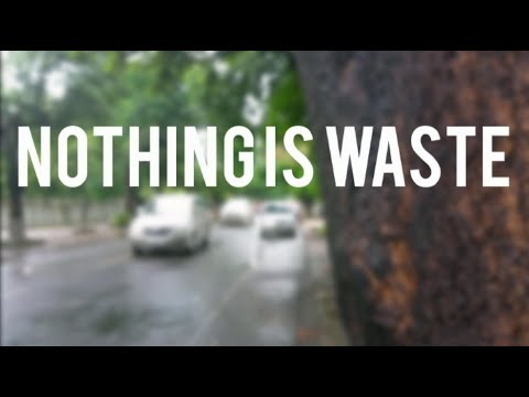 Nothing is waste