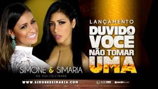 Simone e Simaria  - Duvido você não tomar uma (Lançamento 2016)