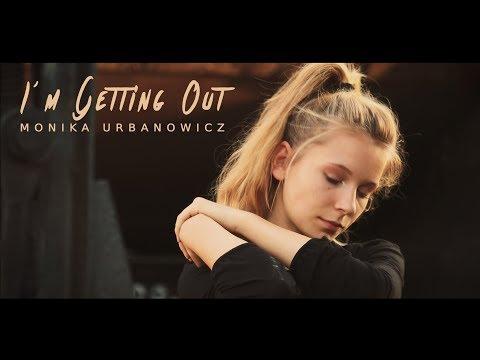 Monika Urbanowicz - I'm getting out