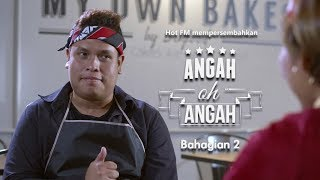 Iklan Raya Hot FM 2019 : Angah Oh Angah - Bahagian 2