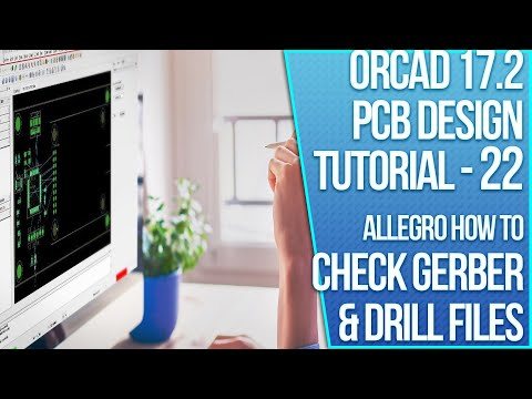 OrCAD 17.2 PCB Design Tutorial - 22 - Checking Artwork, Gerber and Drill Files