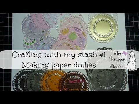 Crafting With My Stash #1  Making Paper Doilies Tutorial