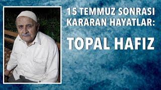Topal Hafız (ali Osman Karahan)-15 Temmuz Sonrası Kararan Hayatlar
