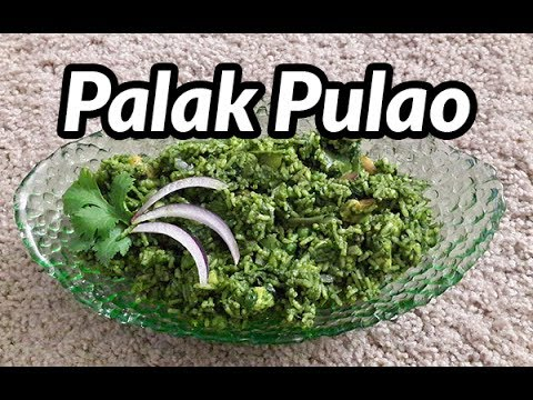 Recipe of Amazing Palak Pulao | Tasty and Heathy Food