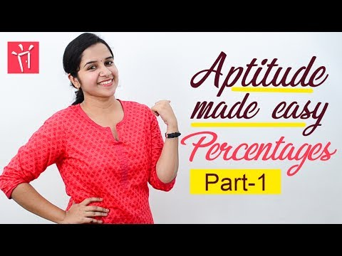 Aptitude Made Easy – Problems on Percentages – Part 1, Basics and Methods, Shortcuts, Tricks