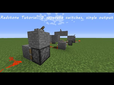 Redstone Tutorial: 3 seperate switches for a single output