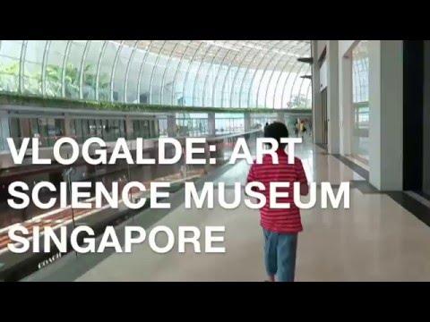 VLOGALDE: Art Science Museum Singapore