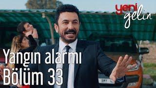 Download Yeni Gelin 33. Bölüm - Yangın Alarmı Video