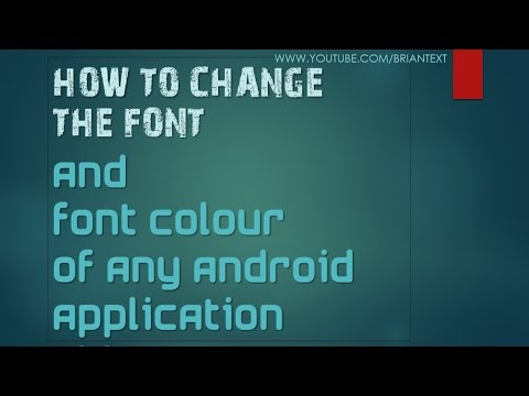 How To Change The Font And Font Colour Of any Android Application
