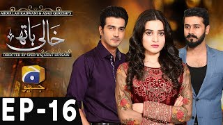 Khaali Haath - Episode 16 | Har Pal Geo