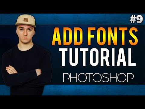 How To Add Fonts EASILY! - Adobe Photoshop CC - Tutorial #9