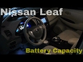 2011 - 2017 Nissan Leaf.  How to easily check your current battery capacity.