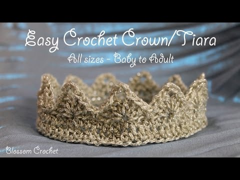 Really easy Crochet Crown & Tiara  * All sizes - baby - adult *