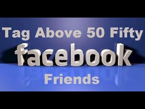 Facebook | how to tag more than 50 friends