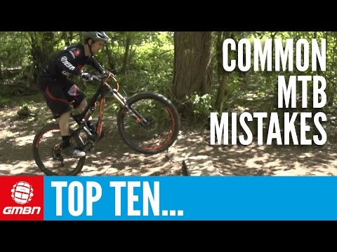 Top 10 Common Mountain Biking Mistakes – MTB Skills