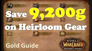 Save 9200 Gold On Heirloom Gear Upgrades 61 Gold Guide Wod
